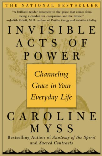 Invisible Acts of Power: Channeling Grace in Your Everyday Life von Atria Books