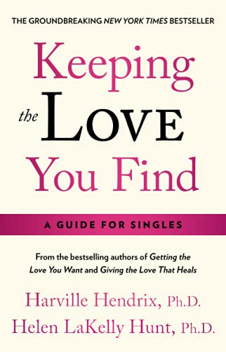 Keeping the Love You Find: Guide for Singles von Atria Books