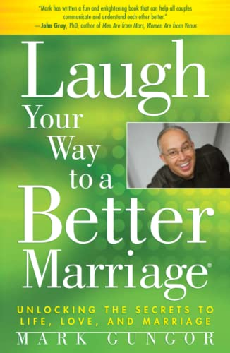 Laugh Your Way to a Better Marriage: Unlocking the Secrets to Life, Love, and Marriage von Atria Books