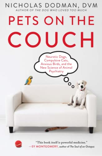 Pets on the Couch: Neurotic Dogs, Compulsive Cats, Anxious Birds, and the New Science of Animal Psychiatry von Atria Books