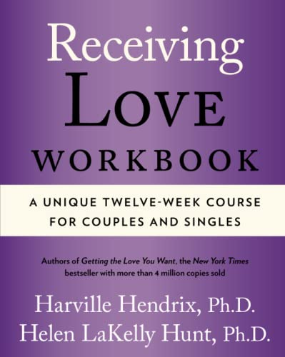 Receiving Love Workbook: A Unique Twelve-Week Course for Couples and Singles von Atria