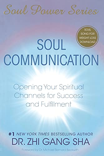 Soul Communication: Opening Your Spiritual Channels For Success And Fulfillment (Soul Power) von Atria Books