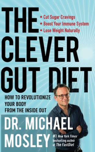 The Clever Gut Diet: How to Revolutionize Your Body from the Inside Out von Atria Books