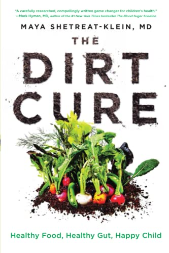 The Dirt Cure: Healthy Food, Healthy Gut, Happy Child von Atria Books
