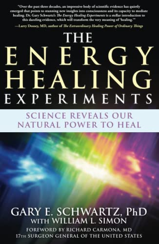 The Energy Healing Experiments: Science Reveals Our Natural Power to Heal von Atria Books