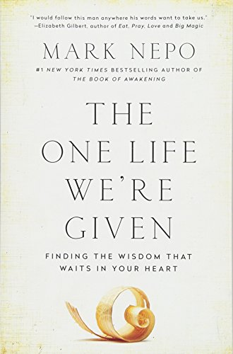 The One Life We're Given: Finding the Wisdom That Waits in Your Heart von Atria Books
