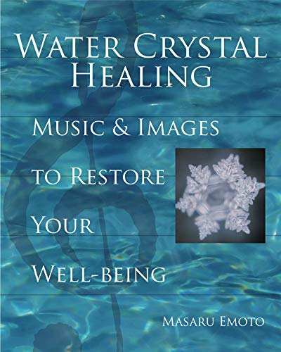 Water Crystal Healing: Music and Images to Restore Your Well-Being von Atria Books