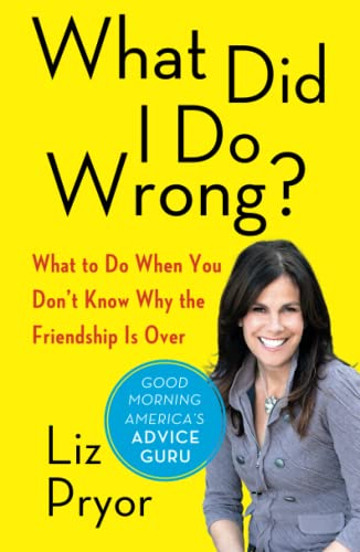 What Did I Do Wrong?: What To Do When You Don't Know Why The Friendship Is Over von Free Press