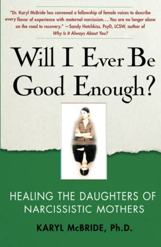 Will I Ever Be Good Enough?: Healing the Daughters of Narcissistic Mothers von Atria Books
