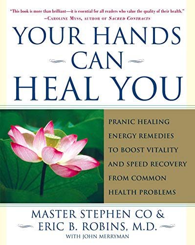 Your Hands Can Heal You: Pranic Healing Energy Remedies to Boost Vitality and Speed Recovery from Common Health Problems von Atria Books