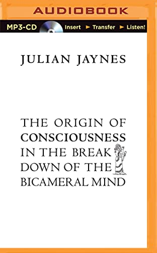 The Origin of Consciousness in the Breakdown of the Bicameral Mind von AUDIBLE STUDIOS ON BRILLIANCE