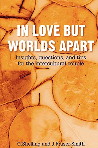 In Love But Worlds Apart: Insights, questions, and tips for the intercultural couple von AuthorHouse