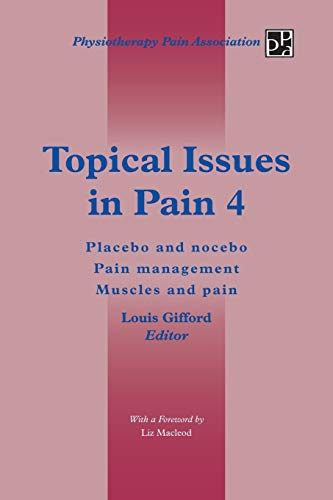 Topical Issues in Pain 4: Placebo and Nocebo Pain Management Muscles and Pain von AuthorHouseUK