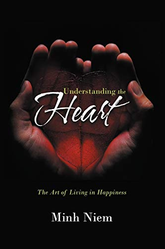 Understanding the Heart: The Art of Living in Happiness von AuthorHouseUK