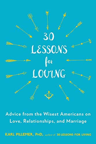 30 Lessons for Loving: Advice from the Wisest Americans on Love, Relationships, and Marriage von Avery