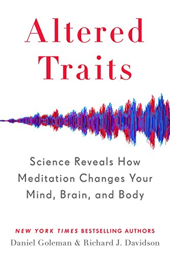 Altered Traits: Science Reveals How Meditation Changes Your Mind, Brain, and Body von Avery