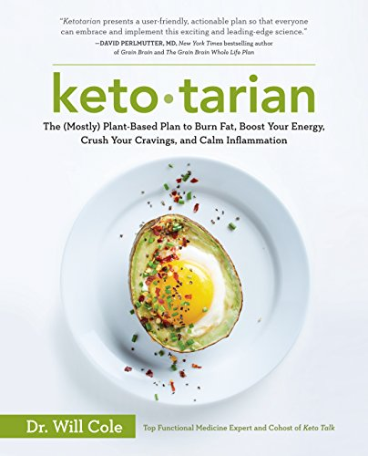 Ketotarian: The (Mostly) Plant-Based Plan to Burn Fat, Boost Your Energy, Crush Your Cravings, and Calm Inflammation von Penguin LCC US