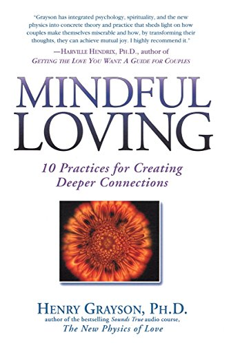 Mindful Loving: 10 Practices for Creating Deeper Connections von Avery