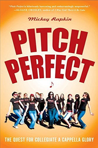 Pitch Perfect: The Quest for Collegiate A Cappella Glory von Avery
