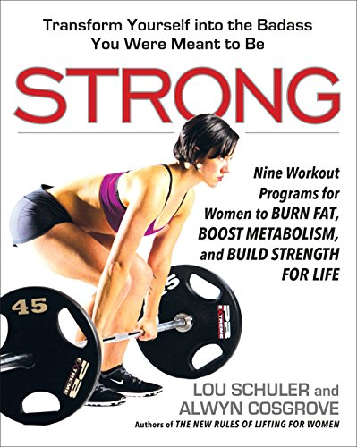 Strong: Nine Workout Programs for Women to Burn Fat, Boost Metabolism, and Build Strength for Life von Avery