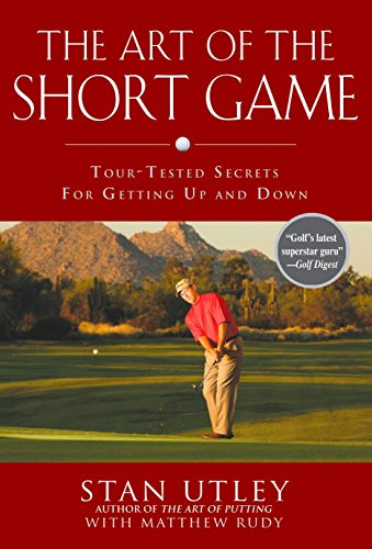 The Art of the Short Game: Tour-Tested Secrets for Getting Up and Down von Avery