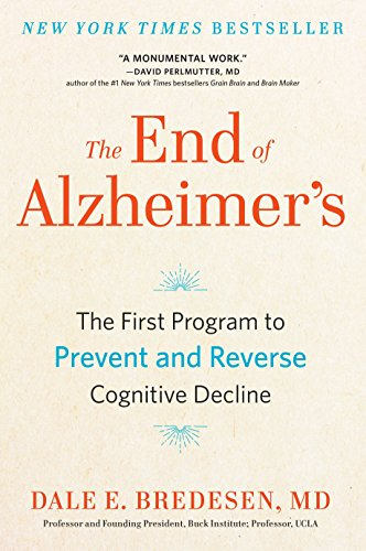 The End of Alzheimer's: The First Program to Prevent and Reverse Cognitive Decline von Avery