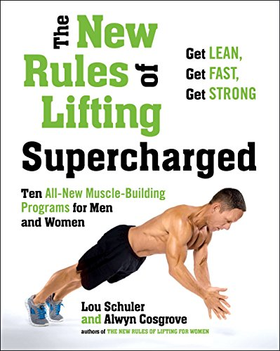The New Rules of Lifting Supercharged: Ten All-New Muscle-Building Programs for Men and Women von Avery