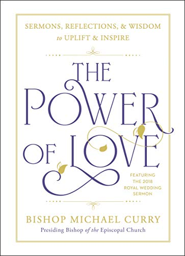 The Power of Love: Sermons, reflections, and wisdom to uplift and inspire von Avery