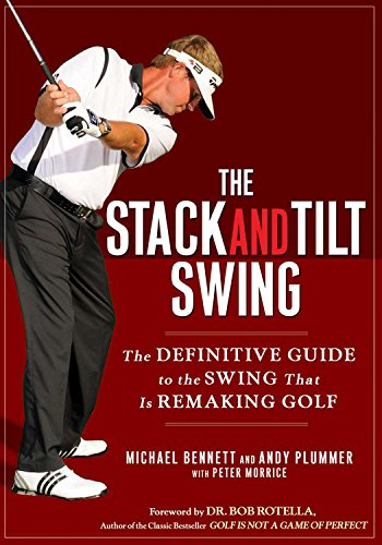 The Stack and Tilt Swing: The Definitive Guide to the Swing That Is Remaking Golf von Avery