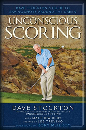 Unconscious Scoring: Dave Stockton's Guide to Saving Shots Around the Green von Avery