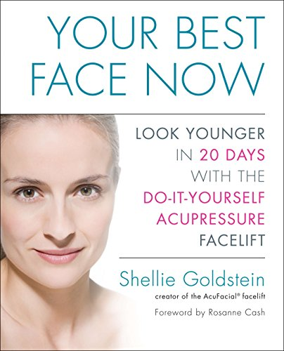 Your Best Face Now: Look Younger in 20 Days with the Do-It-Yourself Acupressure Facelift von Avery