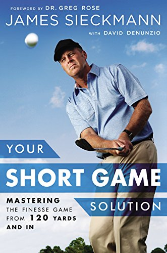 Your Short Game Solution: Mastering the Finesse Game from 120 Yards and In von Avery