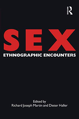 Sex: Ethnographic Encounters (Encounters: Experience and Anthropological Knowledge) von Bloomsbury Publishing PLC