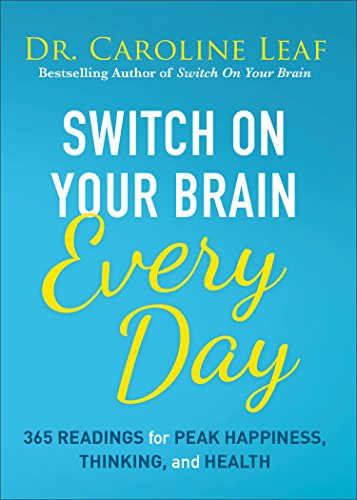 Switch on Your Brain Every Day: 365 Readings for Peak Happiness, Thinking, and Health von BAKER PUB GROUP