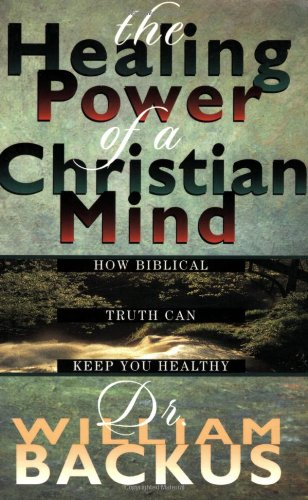 Healing Power of the Christian Mind, The von Baker Publishing Group