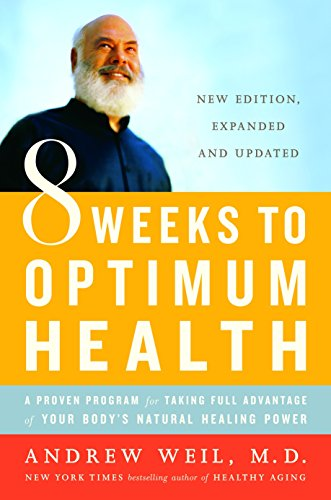 8 Weeks to Optimum Health: A Proven Program for Taking Full Advantage of Your Body's Natural Healing Power von Ballantine Books