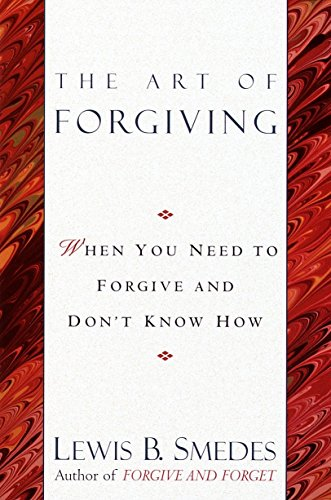 Art of Forgiving: When You Need to Forgive and Don't Know How von Ballantine Books