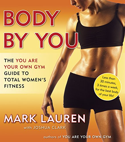 Body by You: The You Are Your Own Gym Guide to Total Women's Fitness von Random House USA Inc
