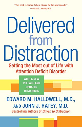Delivered from Distraction: Getting the Most out of Life with Attention Deficit Disorder von Ballantine Books