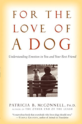 For the Love of a Dog: Understanding Emotion in You and Your Best Friend von Ballantine Books
