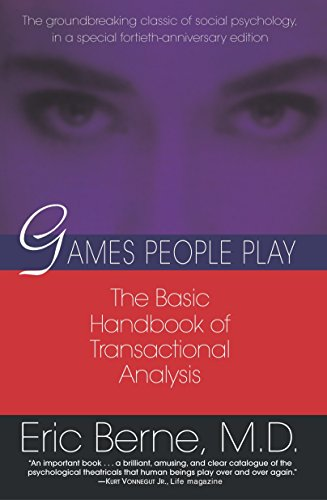 Games People Play: The basic handbook of transactional analysis. von Ballantine Books
