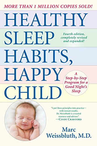 Healthy Sleep Habits, Happy Child, 4th Edition: A Step-by-Step Program for a Good Night's Sleep von Ballantine Books
