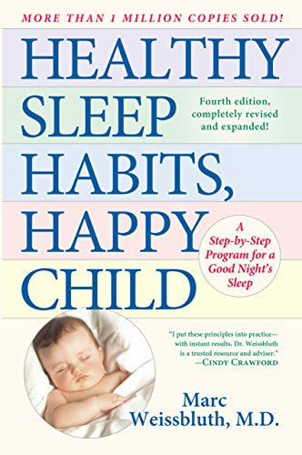 Healthy Sleep Habits, Happy Child: A Step-by-Step Program for a Good Night's Sleep, 3rd Edition von Ballantine Books