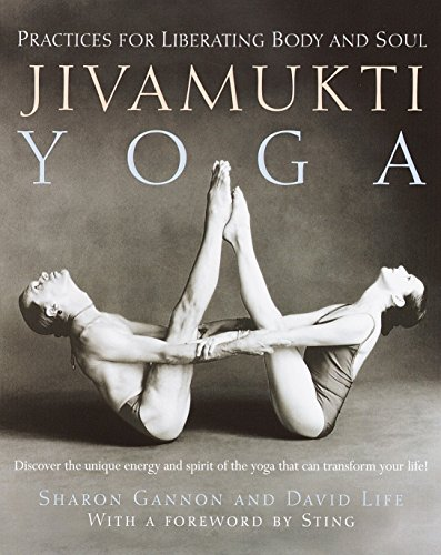 Jivamukti Yoga: Practices for Liberating Body and Soul von Ballantine Books