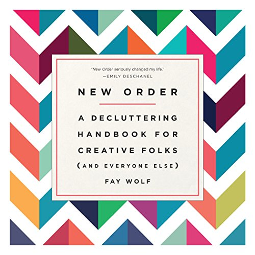 New Order: A Decluttering Handbook for Creative Folks (and Everyone Else) von Random House LCC US
