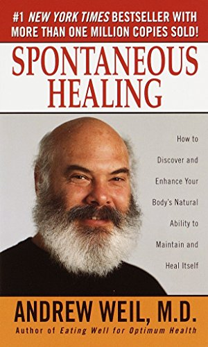 Spontaneous Healing: How to Discover and Enhance Your Body's Natural Ability to Maintain and Heal Itself von Ballantine Books