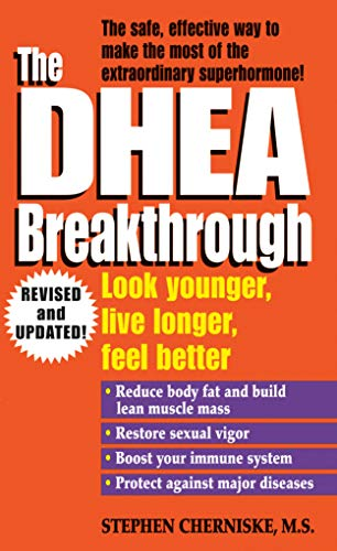 The DHEA Breakthrough: Look Younger, Live Longer, Feel Better von Ballantine Books