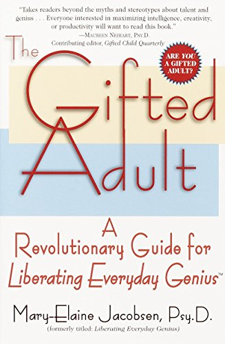 The Gifted Adult: A Revolutionary Guide for Liberating Everyday Genius(tm) von Ballantine Books