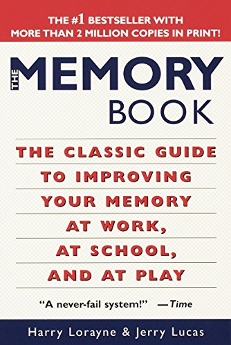 The Memory Book: The Classic Guide to Improving Your Memory at Work, at School, and at Play von Ballantine Books