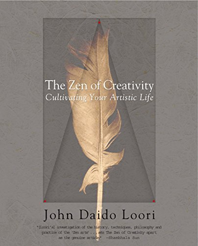 The Zen of Creativity: Cultivating Your Artistic Life von Ballantine Books